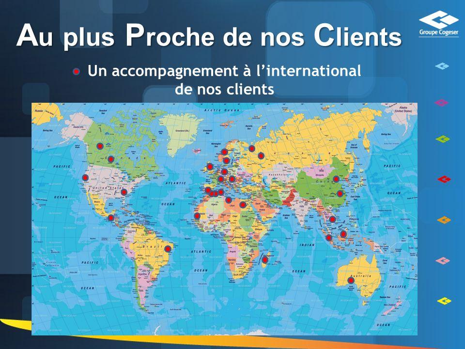 27/04/201431 A u plus P roche de nos C lients Un accompagnement à linternational de nos clients