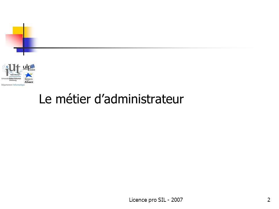 Licence pro SIL - 200713 Prenons un cas particulier : Linux