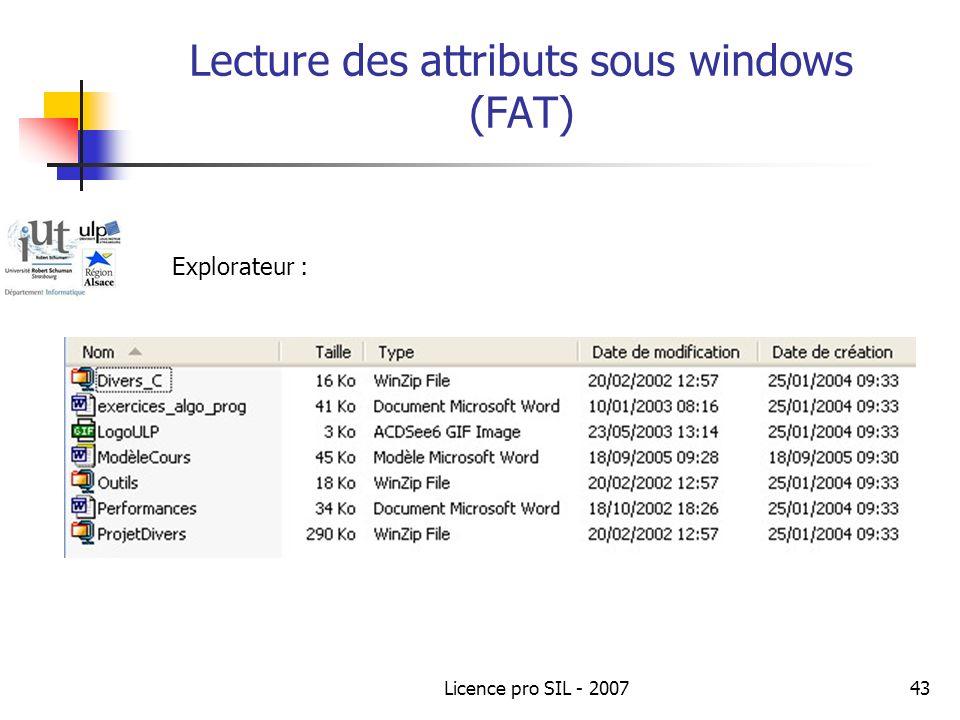 Licence pro SIL - 200743 Lecture des attributs sous windows (FAT) Explorateur :
