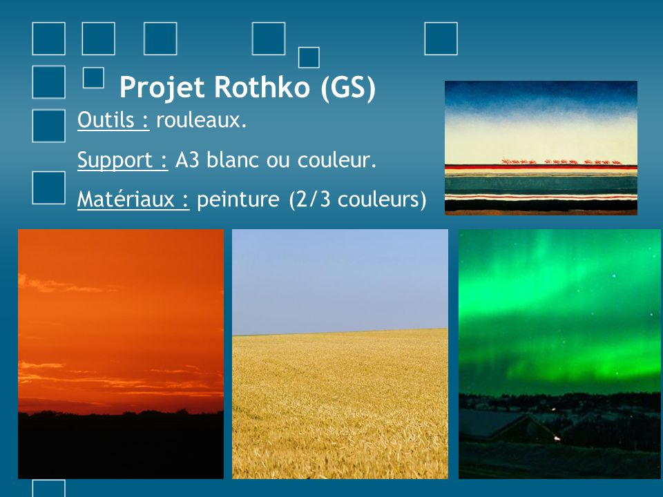 Projet Rothko (GS) Outils : rouleaux.Support : A3 blanc ou couleur.