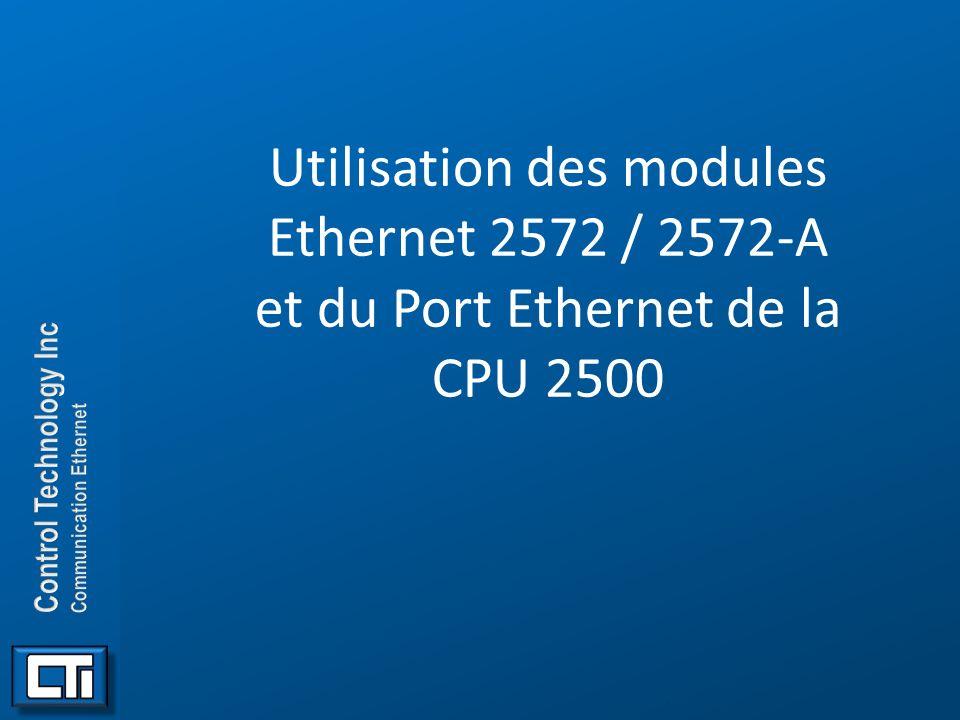 Utilisation des modules Ethernet 2572 / 2572-A et du Port Ethernet de la CPU 2500.