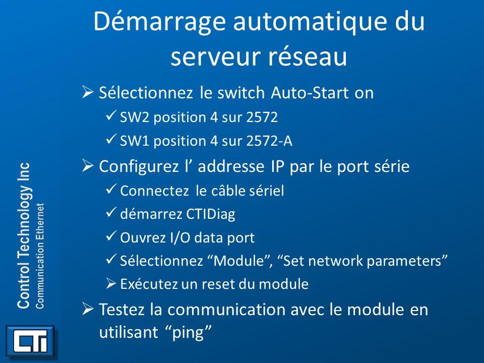 Démarrage automatique du serveur réseau Sélectionnez le switch Auto-Start on SW2 position 4 sur 2572 SW1 position 4 sur 2572-A Configurez l addresse I