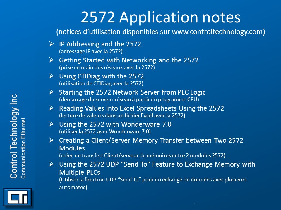 2572 Application notes (notices dutilisation disponibles sur www.controltechnology.com) IP Addressing and the 2572 (adressage IP avec la 2572) Getting