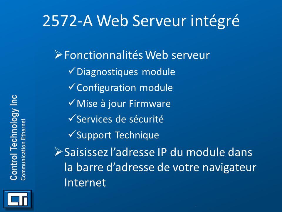 2572-A Web Serveur intégré Fonctionnalités Web serveur Diagnostiques module Configuration module Mise à jour Firmware Services de sécurité Support Tec