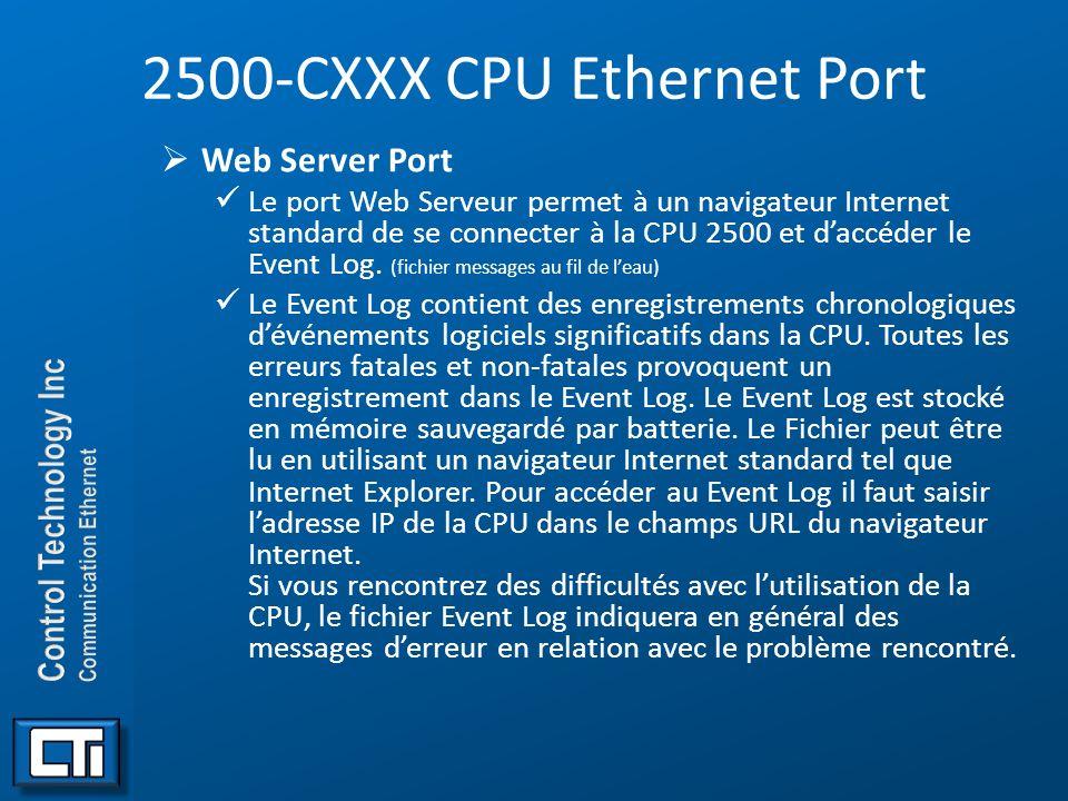 2500-CXXX CPU Ethernet Port Web Server Port Le port Web Serveur permet à un navigateur Internet standard de se connecter à la CPU 2500 et daccéder le