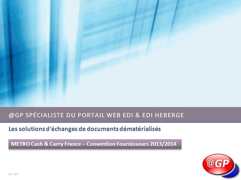 @GP SPÉCIALISTE DU PORTAIL WEB EDI & EDI HEBERGE Les solutions d'échanges de documents dématérialisés METRO Cash & Carry France – Convention Fournisse