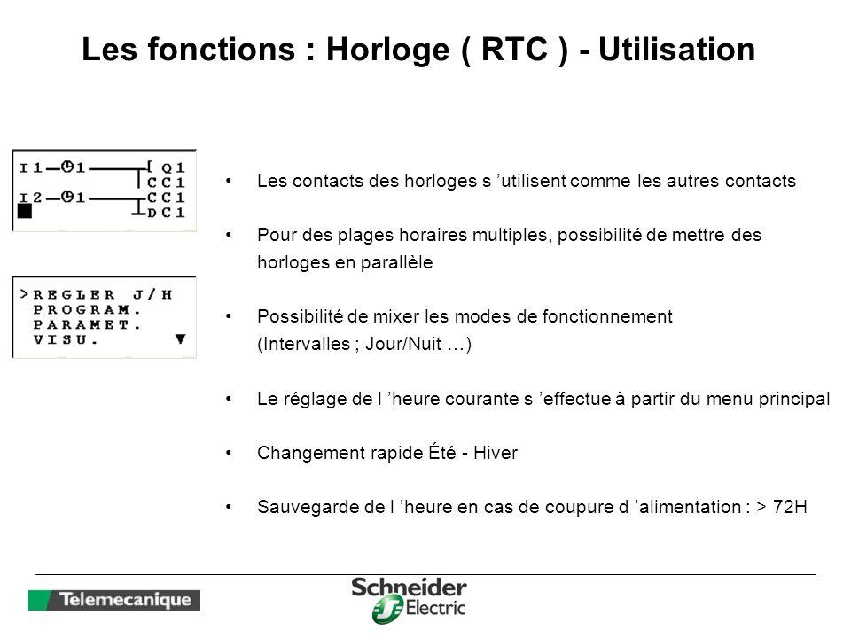 Les fonctions : Horloge ( RTC ) - Utilisation Les contacts des horloges s utilisent comme les autres contacts Pour des plages horaires multiples, poss