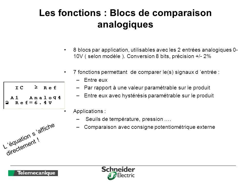 Les fonctions : Blocs de comparaison analogiques 8 blocs par application, utilisables avec les 2 entrées analogiques 0- 10V ( selon modèle ). Conversi