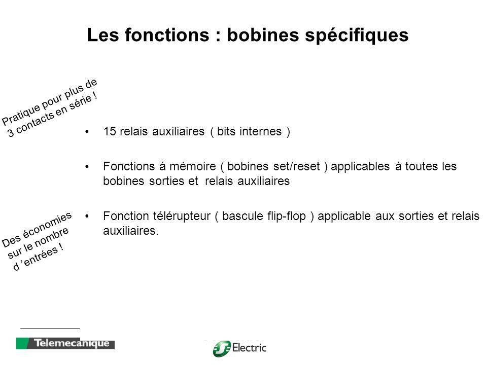 Les fonctions : bobines spécifiques 15 relais auxiliaires ( bits internes ) Fonctions à mémoire ( bobines set/reset ) applicables à toutes les bobines