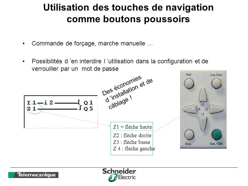 Utilisation des touches de navigation comme boutons poussoirs Commande de forçage, marche manuelle... Possibilités d en interdire l utilisation dans l