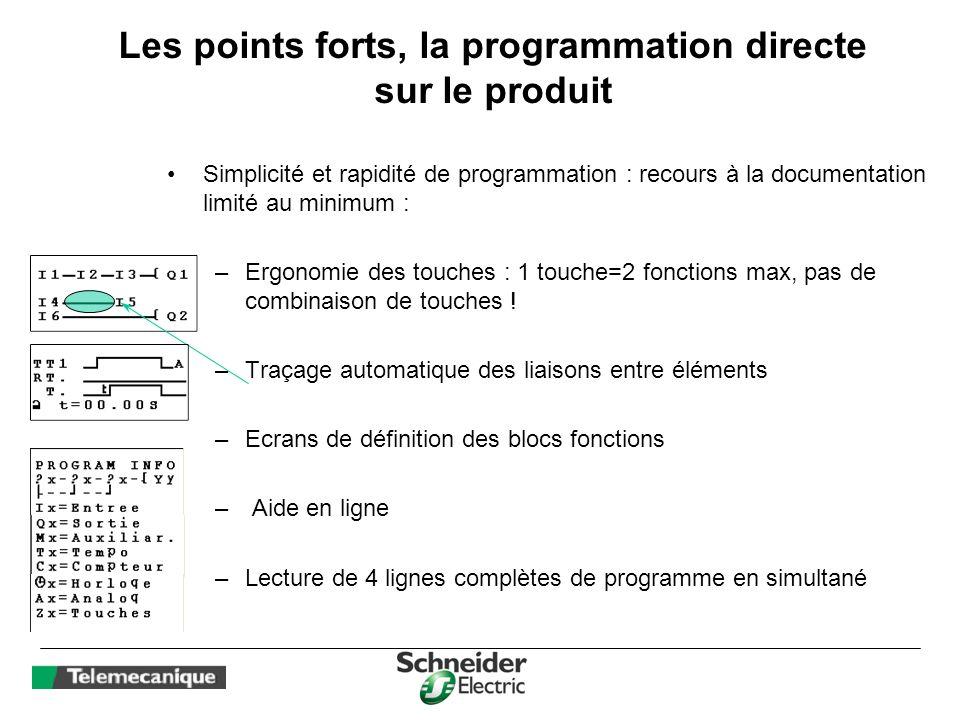Les points forts, la programmation directe sur le produit Simplicité et rapidité de programmation : recours à la documentation limité au minimum : –Er