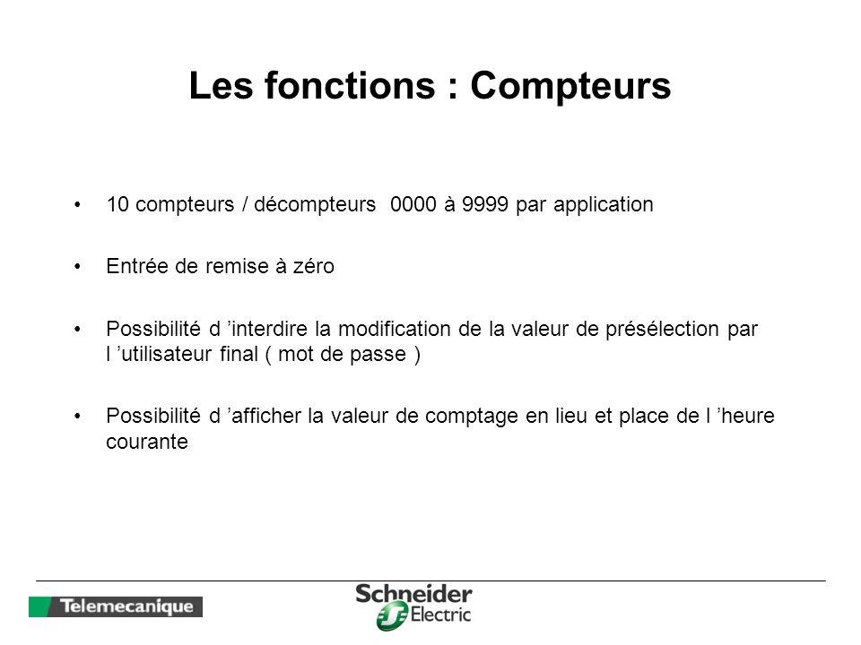 Les fonctions : Compteurs 10 compteurs / décompteurs 0000 à 9999 par application Entrée de remise à zéro Possibilité d interdire la modification de la