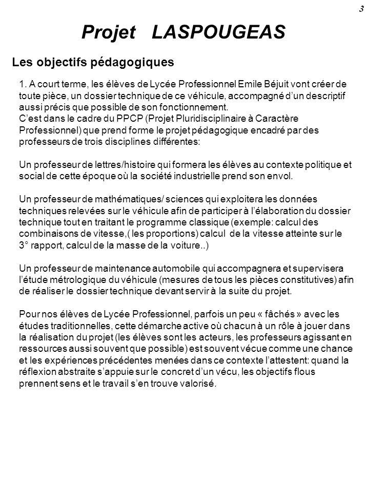 Projet LASPOUGEAS Les objectifs pédagogiques 1. A court terme, les élèves de Lycée Professionnel Emile Béjuit vont créer de toute pièce, un dossier te