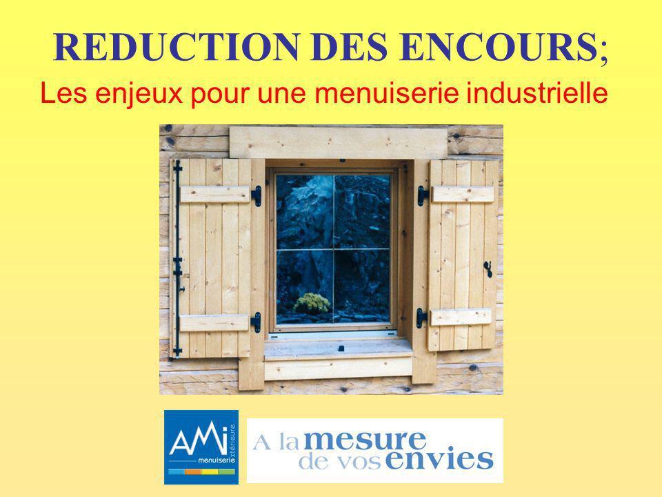 REDUCTION DES ENCOURS; Les enjeux pour une menuiserie industrielle