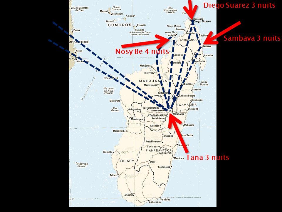 Situation géographique Nosy Be 4 nuits Tana 3 nuits Sambava 3 nuits Diego Suarez 3 nuits