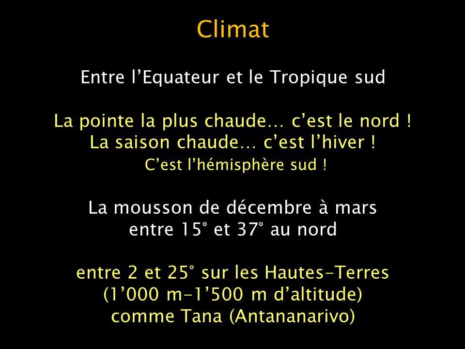 Climat tropical d altitude sur les Hautes-Terres (centre) En hiver, on peut voir du givre et de la glace au petit matin.