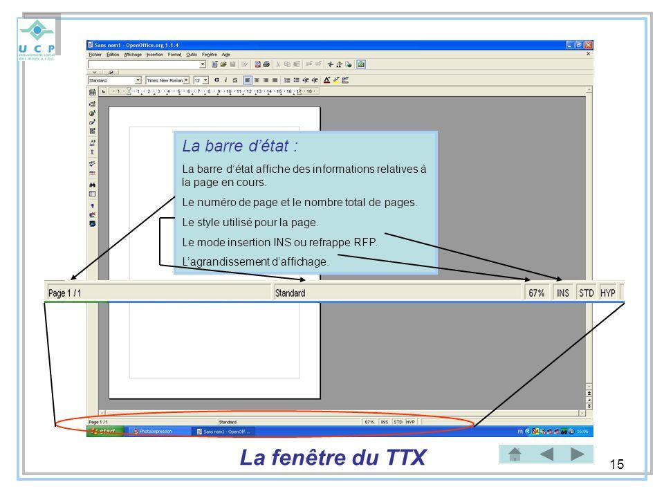 15 La barre détat : La barre détat affiche des informations relatives à la page en cours. Le numéro de page et le nombre total de pages. Le style util