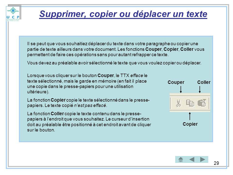 29 Supprimer, copier ou déplacer un texte Il se peut que vous souhaitiez déplacer du texte dans votre paragraphe ou copier une partie de texte ailleur