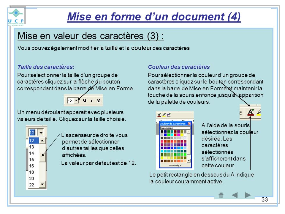33 Taille des caractères: Pour sélectionner la taille dun groupe de caractères cliquez sur la flèche du bouton correspondant dans la barre de Mise en