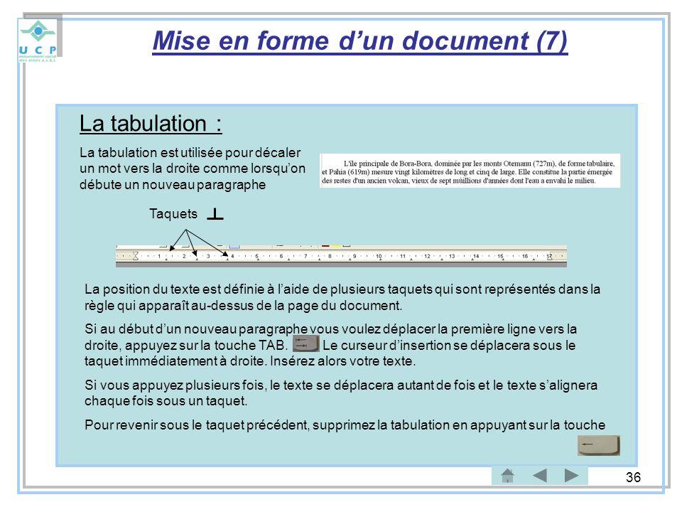 36 La position du texte est définie à laide de plusieurs taquets qui sont représentés dans la règle qui apparaît au-dessus de la page du document. Si