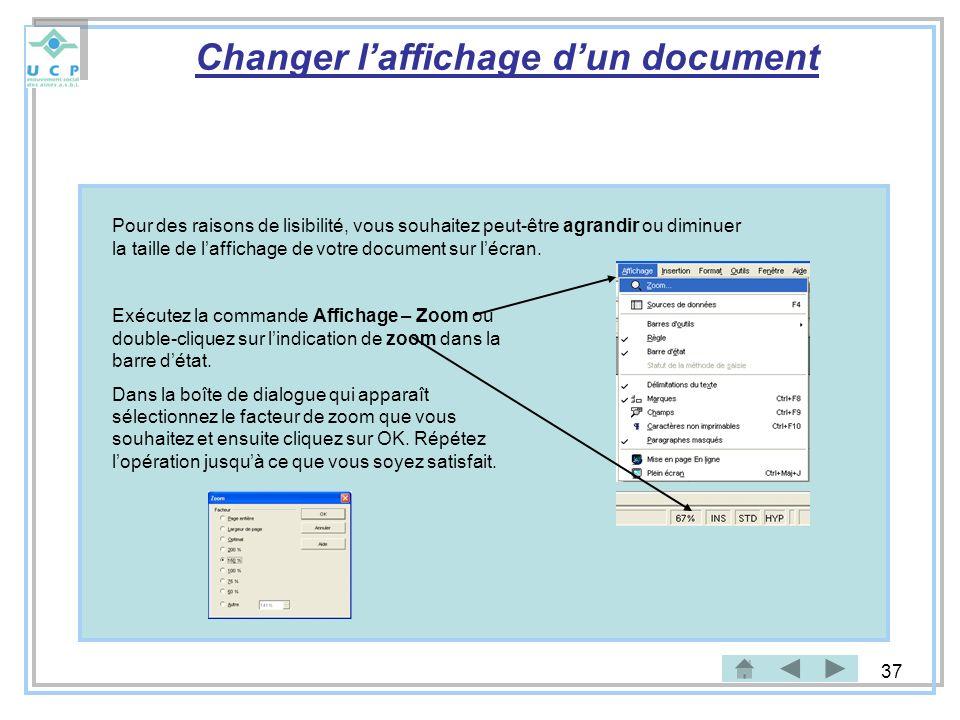 37 Changer laffichage dun document Pour des raisons de lisibilité, vous souhaitez peut-être agrandir ou diminuer la taille de laffichage de votre docu