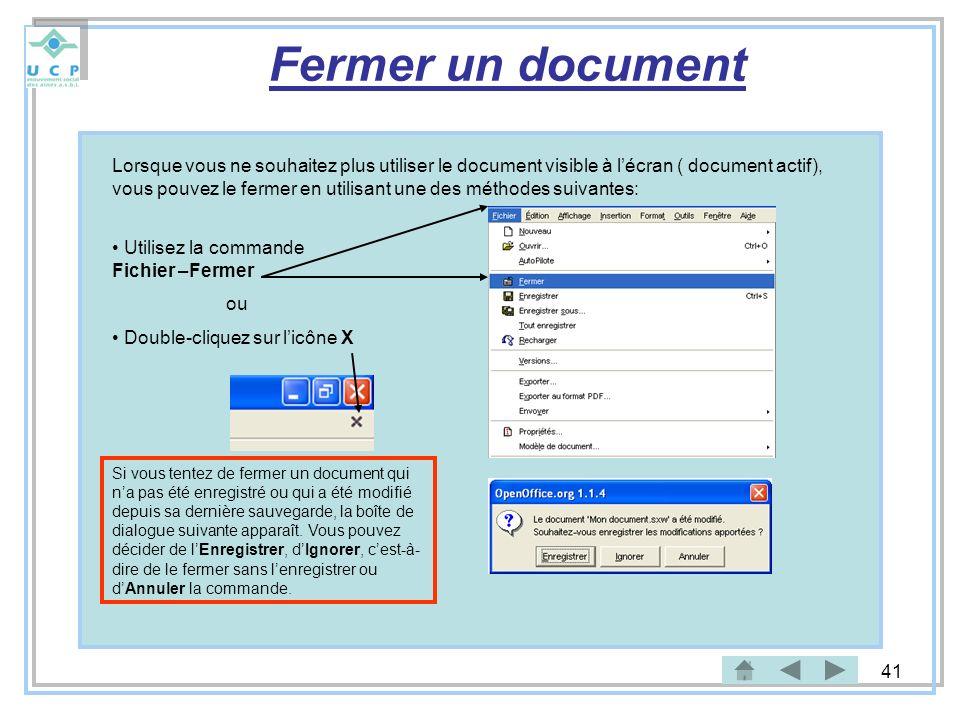 41 Fermer un document Lorsque vous ne souhaitez plus utiliser le document visible à lécran ( document actif), vous pouvez le fermer en utilisant une d