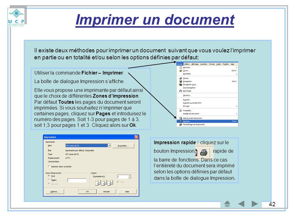 42 Imprimer un document Il existe deux méthodes pour imprimer un document suivant que vous voulez limprimer en partie ou en totalité et/ou selon les o
