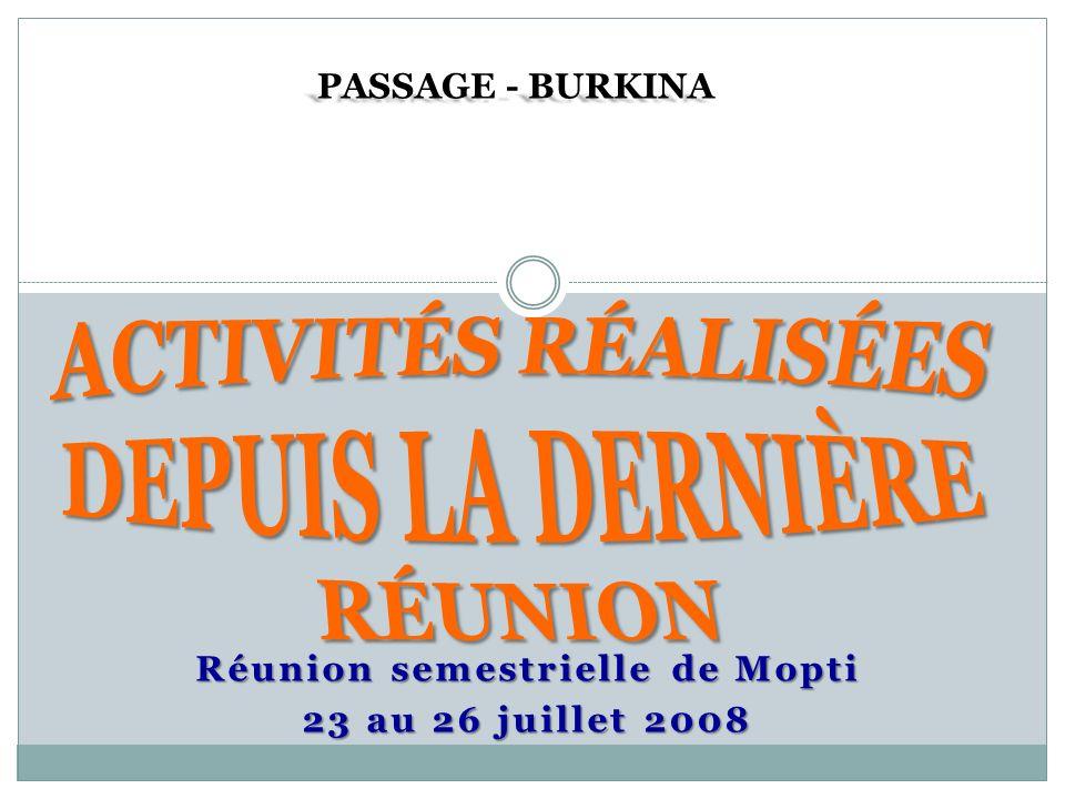 Réunion semestrielle de Mopti 23 au 26 juillet 2008 PASSAGE - BURKINA