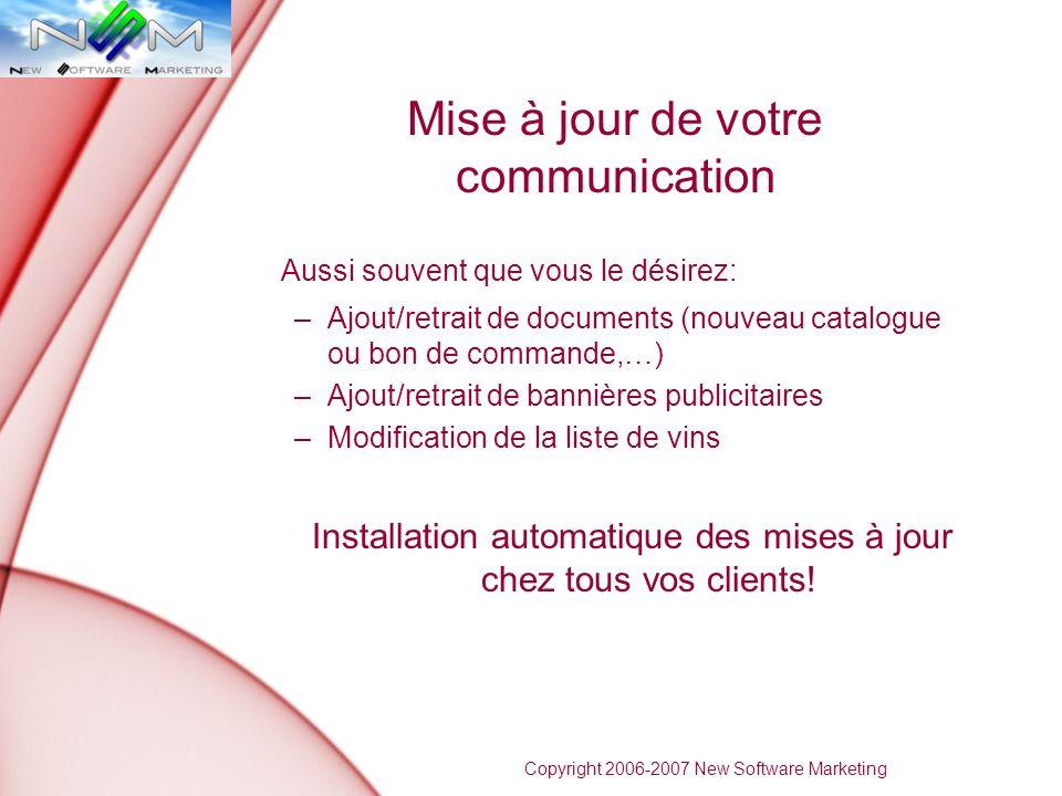 VinumCom Disponible en plusieurs langues pour communiquer avec votre clientèle étrangère Un outil de fidélisation original et simple à utiliser Complémentaire de votre communication existante qui suit la dynamique de votre entreprise Copyright 2006-2007 New Software Marketing