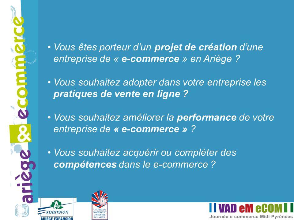 Vous êtes porteur dun projet de création dune entreprise de « e-commerce » en Ariège ? Vous souhaitez adopter dans votre entreprise les pratiques de v