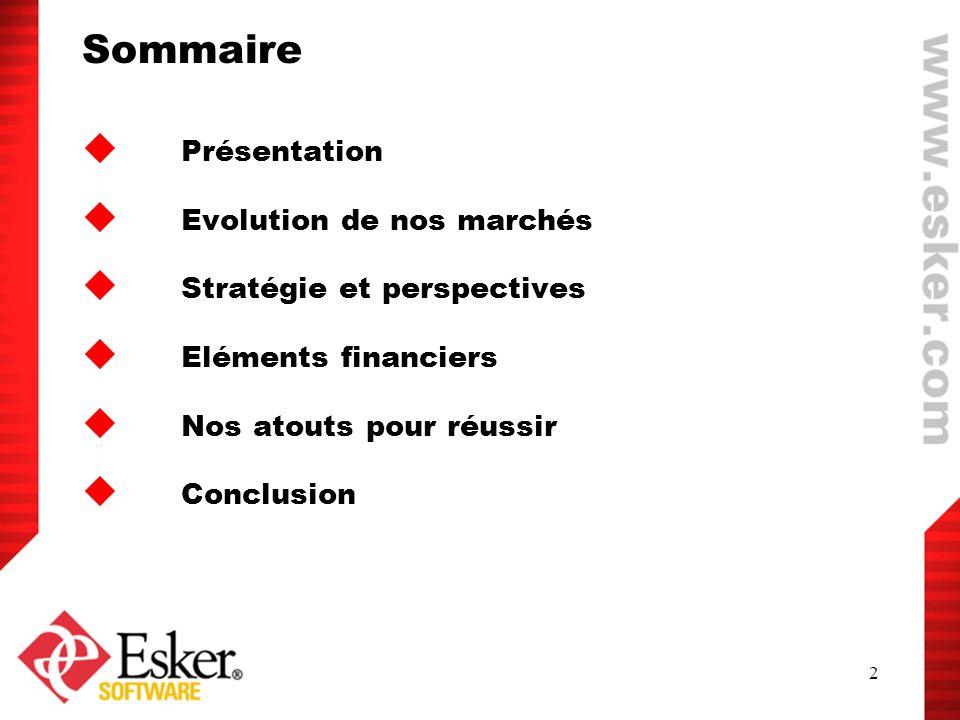 2 Sommaire Présentation Evolution de nos marchés Stratégie et perspectives Eléments financiers Nos atouts pour réussir Conclusion