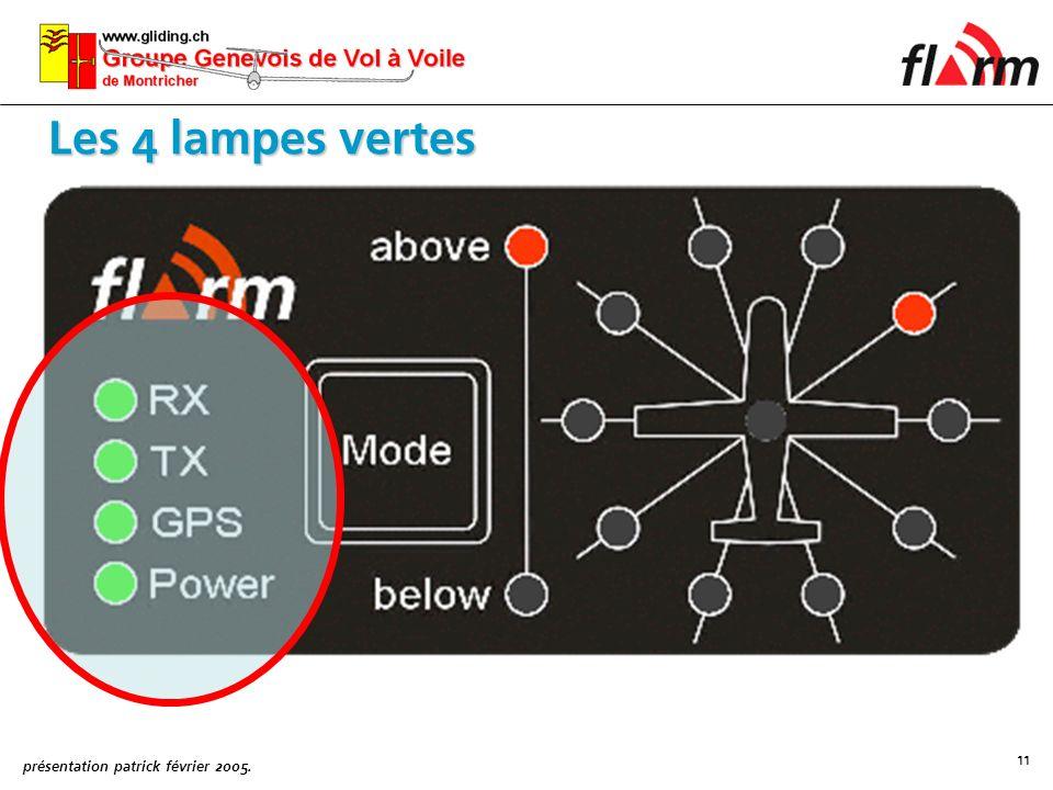 présentation patrick février 2005. 11 Les 4 lampes vertes