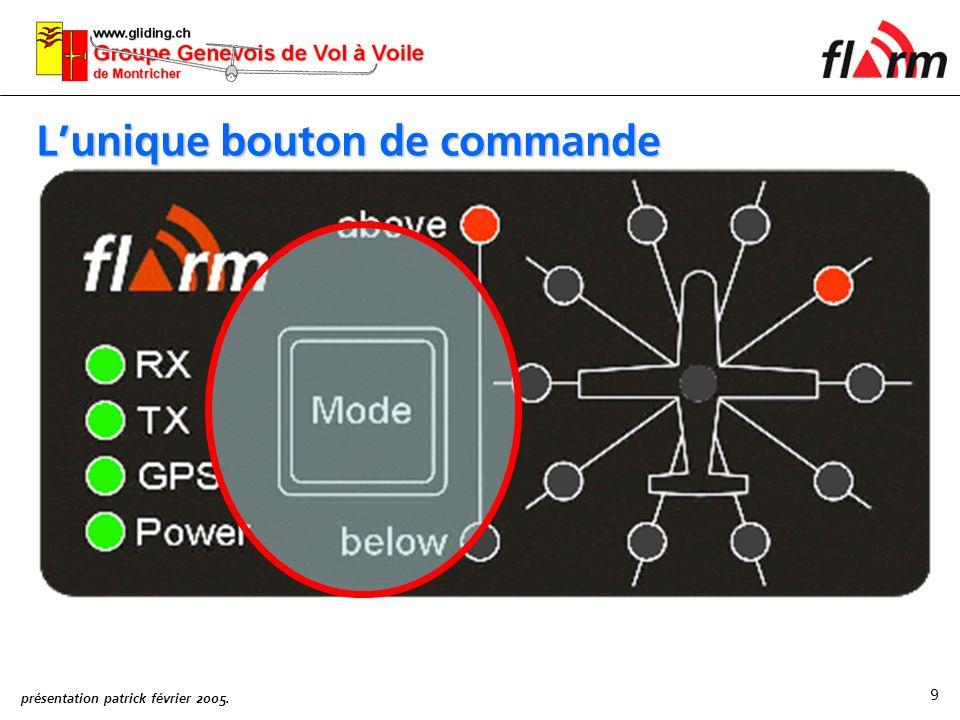 présentation patrick février 2005. 9 Lunique bouton de commande