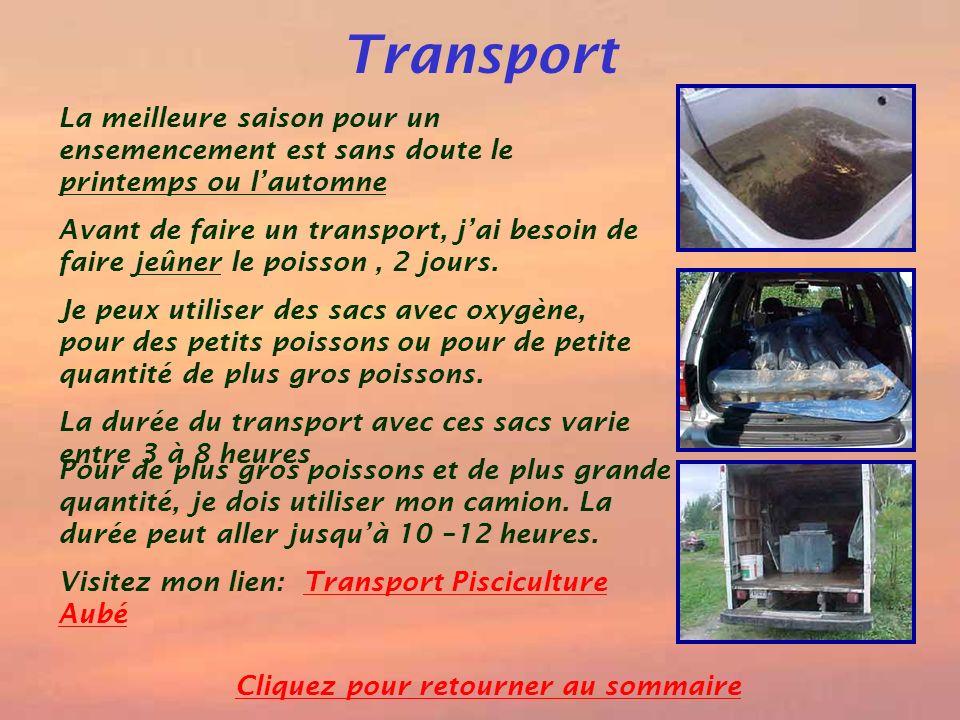 Transport La meilleure saison pour un ensemencement est sans doute le printemps ou lautomne Avant de faire un transport, jai besoin de faire jeûner le