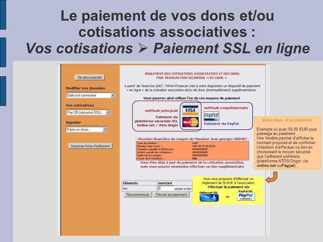 Le paiement de vos dons et/ou cotisations associatives : Vos cotisations Paiement SSL en ligne Cotisations associatives dues (payées ou à payer) Si un