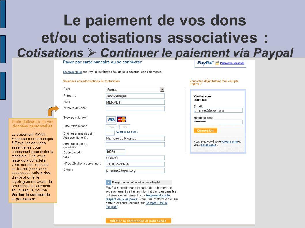 Préinitialisation de vos données personnelles Le traitement APAH- Finances a communiqué à Paypl les données essentielles vous concernant pour éviter l