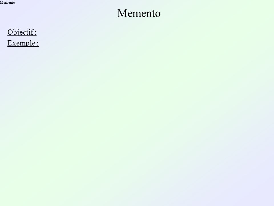 Memento Objectif : Exemple :