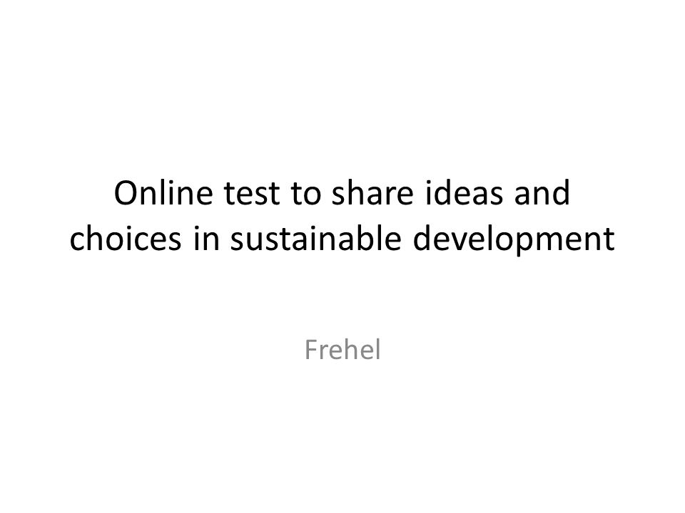 Online test to share ideas and choices in sustainable development Frehel