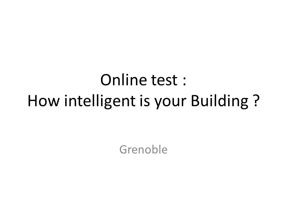 Online test : How intelligent is your Building Grenoble