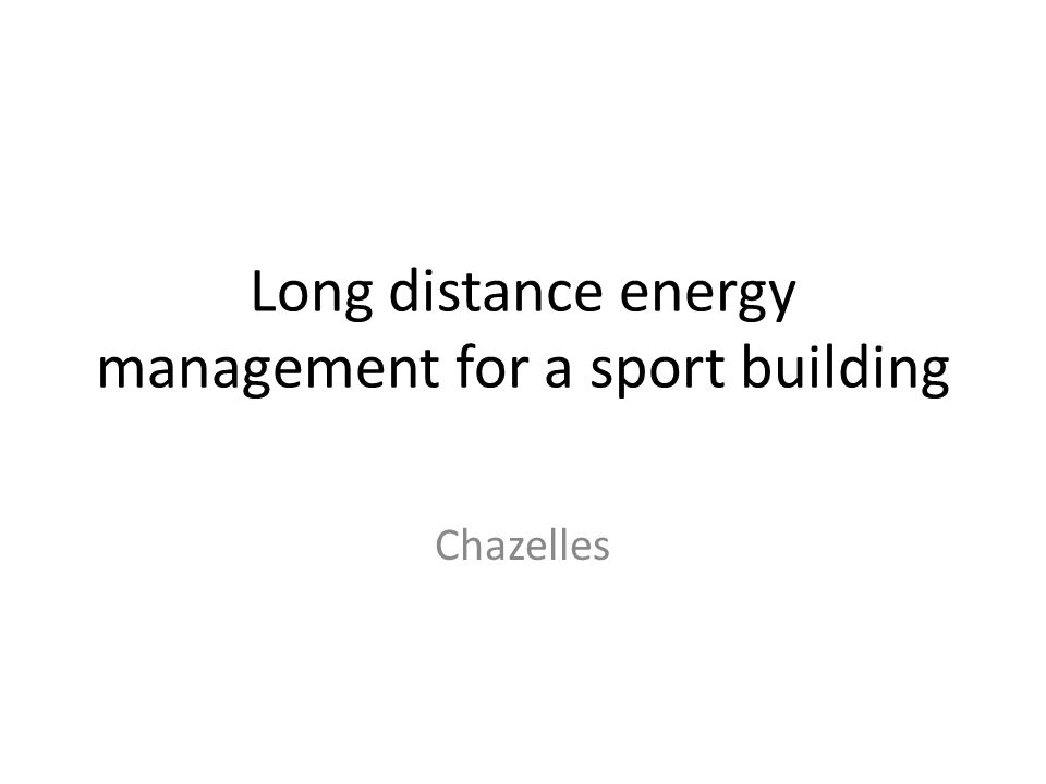 Long distance energy management for a sport building Chazelles
