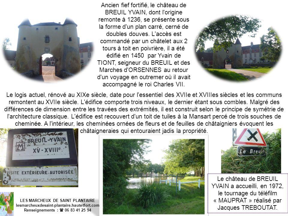 LES MARCHEUX DE SAINT PLANTAIRE lesmarcheuxdesaint-plantaire.hautetfort.com Renseignements : 06 83 41 25 94 Ancien fief fortifié, le château de BREUIL