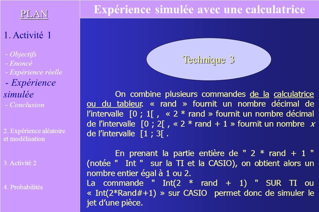 On partage lensemble des chiffres affichés en deux parties, par exemple : - les chiffres pairs correspondent à Pile ; - les chiffres impairs correspon