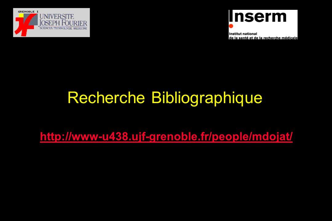 Recherche Bibliographique http://www-u438.ujf-grenoble.fr/people/mdojat/
