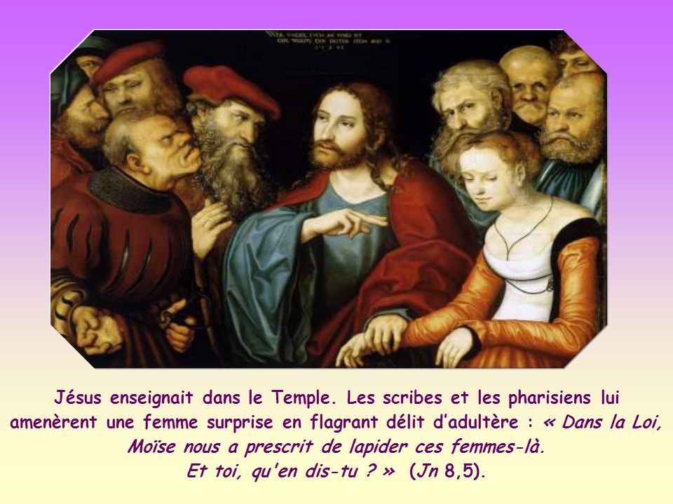 Jésus veut ici démasquer l hypocrisie de ceux qui dénoncent le péché d une de leurs sœurs sans se reconnaître eux-mêmes pécheurs.