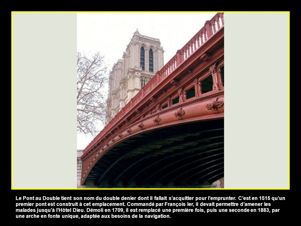 Le Pont au Double tient son nom du double denier dont il fallait sacquitter pour lemprunter.
