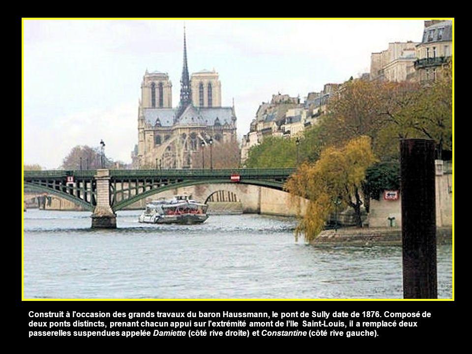 Construit à l occasion des grands travaux du baron Haussmann, le pont de Sully date de 1876.