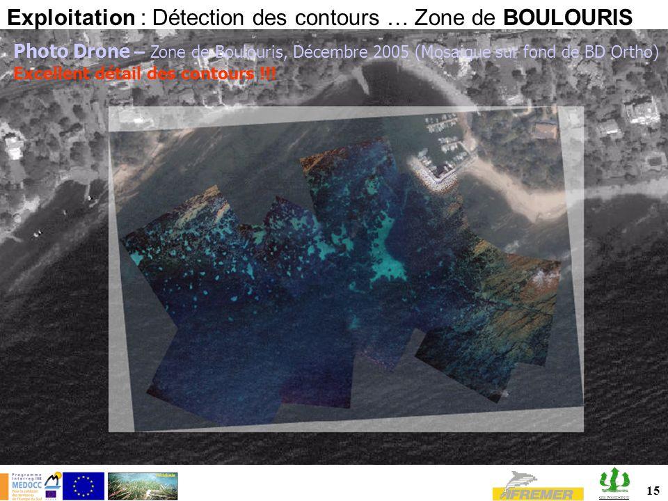 15 Photo Drone – Zone de Boulouris, Décembre 2005 (Mosaique sur fond de BD Ortho) Exploitation : Détection des contours … Zone de BOULOURIS Excellent détail des contours !!!