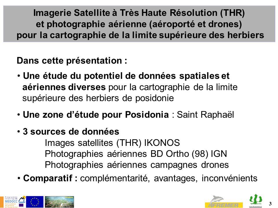 3 Une étude du potentiel de données spatiales et aériennes diverses pour la cartographie de la limite supérieure des herbiers de posidonie 3 sources d