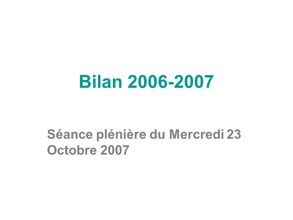 Bilan 2006-2007 Séance plénière du Mercredi 23 Octobre 2007