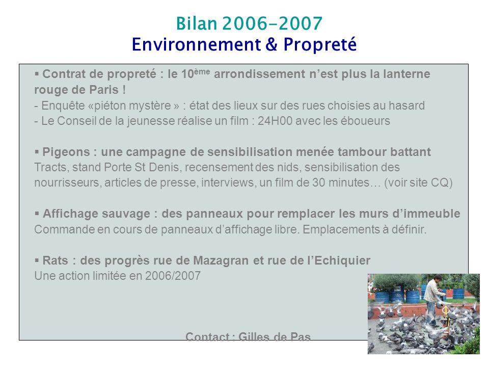 Bilan 2006-2007 Environnement & Propreté Contrat de propreté : le 10 ème arrondissement nest plus la lanterne rouge de Paris ! - Enquête «piéton mystè